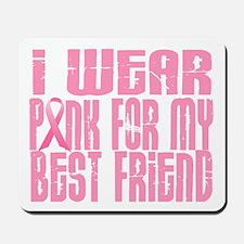 I Wear Pink For My Best Friend 16 Mousepad