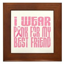 I Wear Pink For My Best Friend 16 Framed Tile