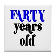 Farty Years Old Tile Coaster