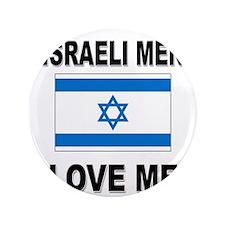 "Israeli Men Love Me 3.5"" Button"