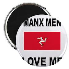 Manx Men Love Me Magnet
