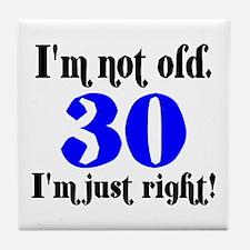30 - I'm not old.. Tile Coaster