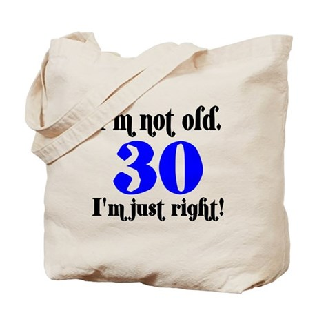 30 - I'm not old.. Tote Bag