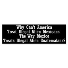 Treat_Illegals Bumper Bumper Sticker