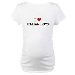 I Love ITALIAN BOYS Maternity T-Shirt