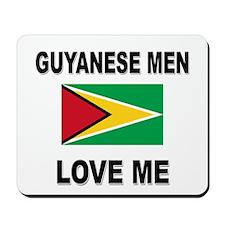 Guyanese Men Love Me Mousepad