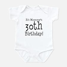 It's Mommy's 30th Birthday Infant Bodysuit