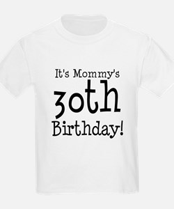 It's Mommy's 30th Birthday T-Shirt
