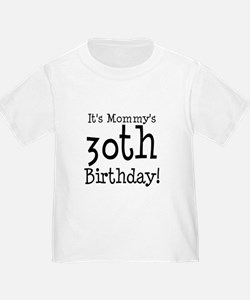 It's Mommy's 30th Birthday T