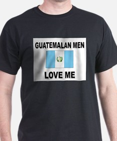 Guatemalan Men Love Me T-Shirt