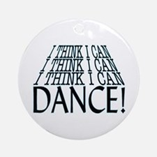 I Can Dance Ornament (Round)