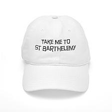 Take me to St Barthelemy Baseball Cap