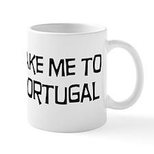 Take me to Portugal Mug