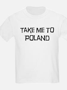 Take me to Poland T-Shirt