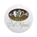 We're Not Afraid Keepsake (Round)