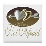 We're Not Afraid Tile Coaster
