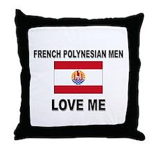 French Polynesian Men Love Me Throw Pillow