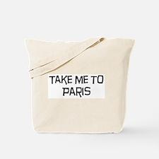 Take me to Paris Tote Bag