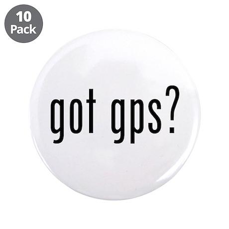 """got gps? 3.5"""" Button (10 pack)"""