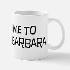 Take me to Santa Barbara Mug