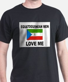 Equatoguinean Men Love Me T-Shirt