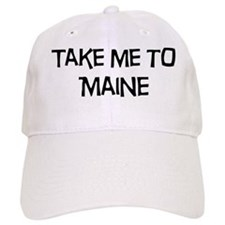 Take me to Maine Baseball Cap