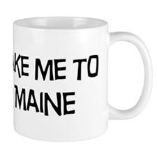 Take me to Maine Mug