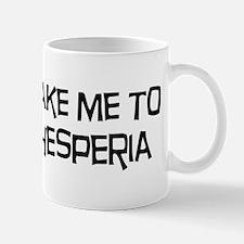 Take me to Hesperia Mug
