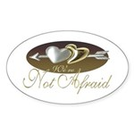 We're Not Afraid Oval Sticker