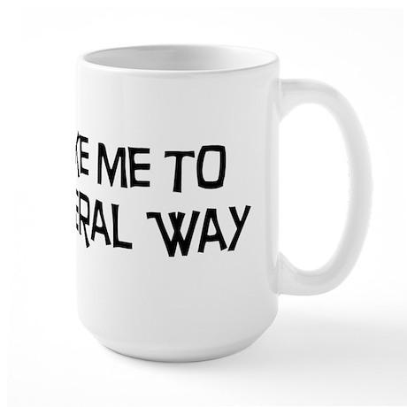 Take me to Federal Way Large Mug