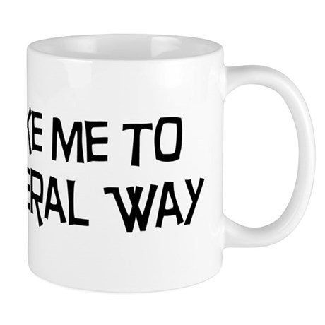 Take me to Federal Way Mug
