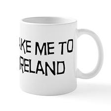 Take me to Ireland Mug