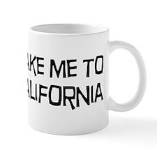 Take me to California Mug