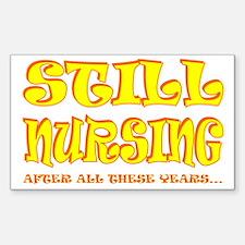 Still Nursing... Rectangle Decal