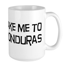 Take me to Honduras Mug