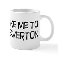 Take me to Beaverton Mug