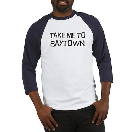 Take me to Baytown Baseball Jersey