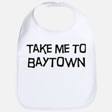 Take me to Baytown Bib