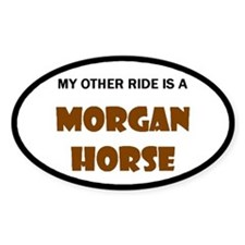 My Other Ride Is A Morgan Horse Oval Decal