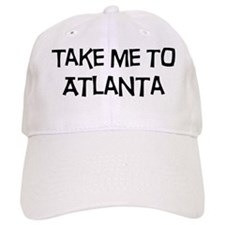 Take me to Atlanta Baseball Cap
