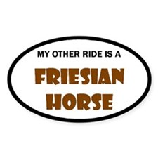 My Other Ride Friesian Horse Oval Decal
