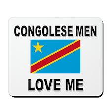 Congolese Men Love Me Mousepad