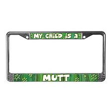 My Kid Mutt License Plate Frame