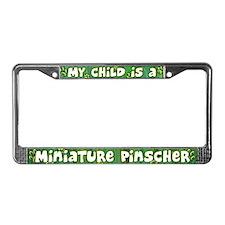My Kid Miniature Pinscher License Plate Frame