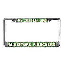 My Children Miniature Pinscher License Plate Frame