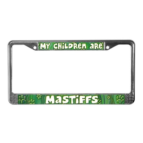 My Children Mastiff License Plate Frame