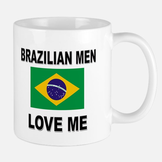 Brazilian Men Love Me Mug