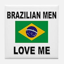 Brazilian Men Love Me Tile Coaster