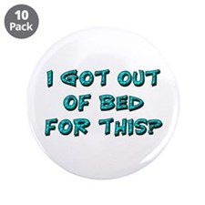 "Out Of Bed 3.5"" Button (10 pack)"