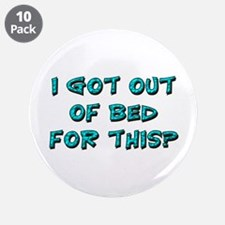 """Out Of Bed 3.5"""" Button (10 pack)"""